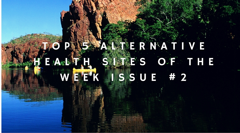 Top 5 Alternative Health Sites of the Week Issue #2