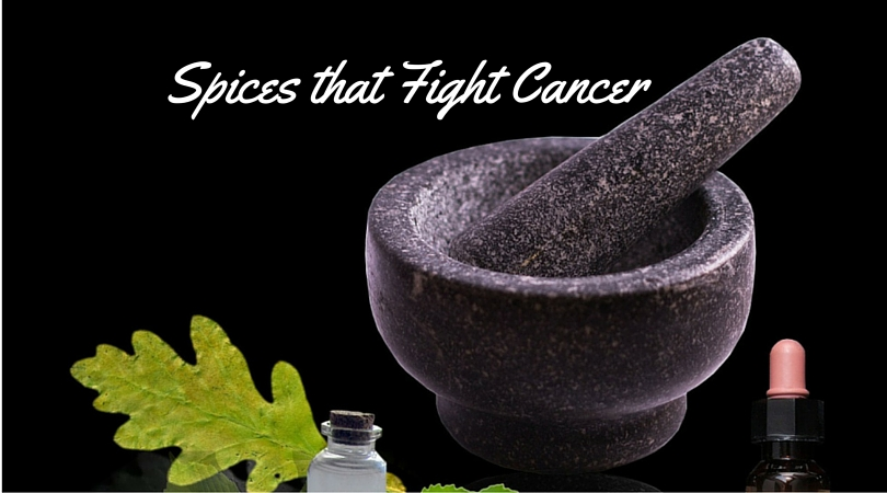 11 Herbs & Spices that Fight Cancer – Spice Up Your Food & Health