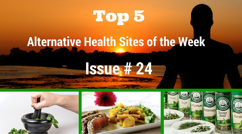 Top 5 Alternative Health Sites of the Week Issue # 24