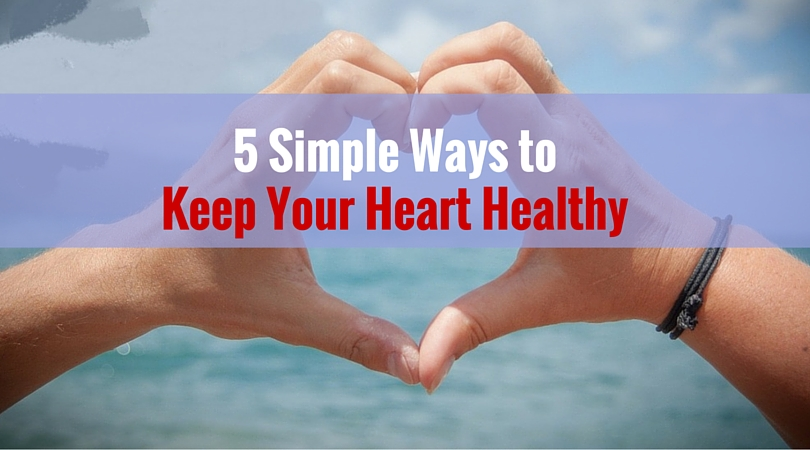 5 simple ways to keep your heart healthy for Minimalist living what to keep