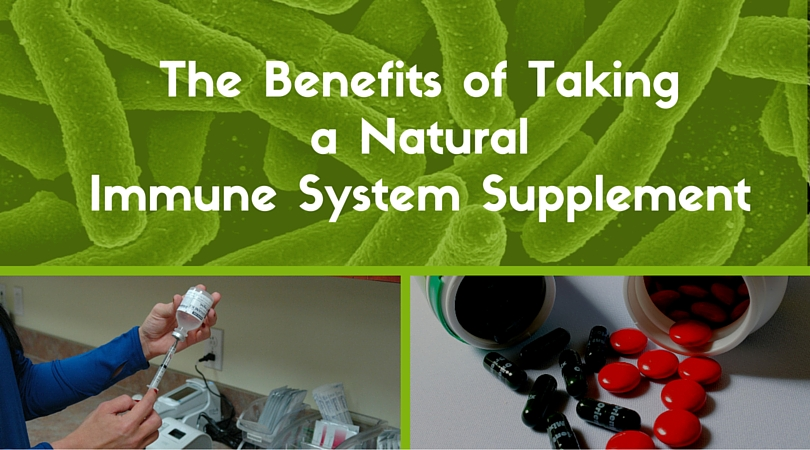 The Benefits of Taking a Natural Immune System Supplement