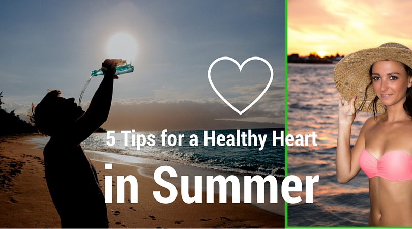 5 Tips for a Healthy Heart in Summer