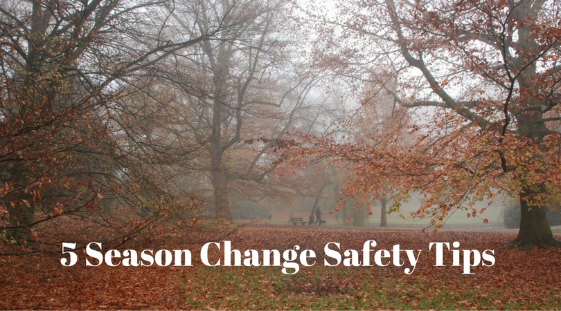 5 Season Change Safety Tips you Ought to Know
