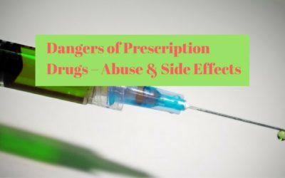 Dangers of Prescription Drugs – Abuse & Side Effects