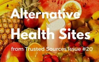 5 Alternative Health Sites from Trusted Sources Issue #20