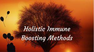 holistic immune boosting