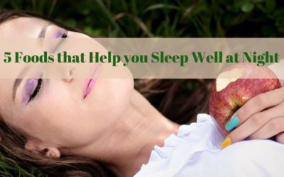 5 Foods that Help you Sleep Well at Night